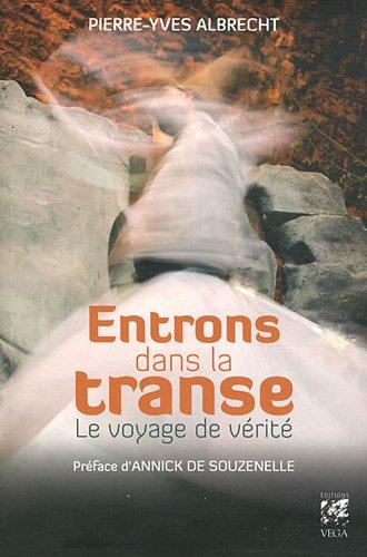 Entrons dans la transe : Le voyage de vérité par Pierre-Yves Albrecht