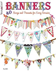 Banners: 40 Swags and Pennants for Every Occasion by Suzanne McNeill (2012-01-01)
