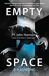 Empty Space: A Haunting (Kefahuchi Tract Trilogy 3) by M. John Harrison (2013-04-11)