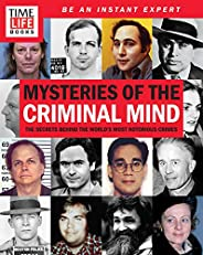 Time-Life Mysteries of the Criminal Mind: The Secrets Behind the World's Most Notorious Cr