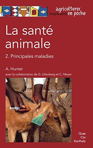 Couverture du livre La santé animale: 2. Principales maladies (Agricultures tropicales en poche)