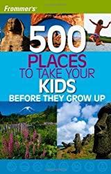 Frommer's 500 Places to Take Your Kids Before They Grow Up by Holly Hughes (2006-08-07)