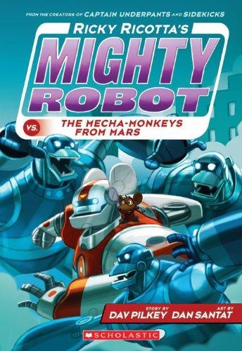 Ricky Ricotta's Mighty Robot vs the Mecha-Monkeys from Mars por Dav Pilkey