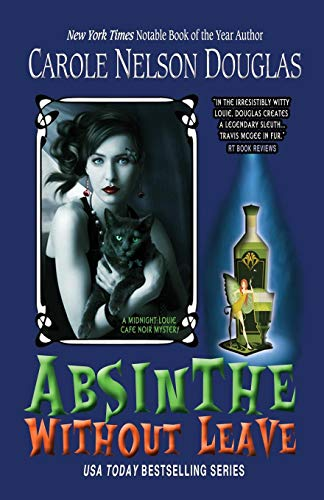 Absinthe Without Leave: A Midnight Louie Cafe Noir Mystery (The Midnight Louie Cafe Noir Mysteries, Band 1)