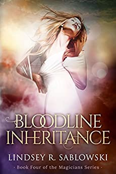 Bloodline Inheritance (the Magicians series Book 4) by [Sablowski, Lindsey]