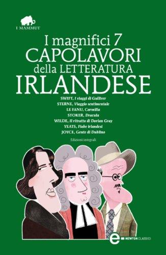 I magnifici 7 capolavori della letteratura irlandese (eNewton Classici)
