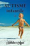 Telecharger Livres Autisme Infantile 2 Autisme Infantile Archives (PDF,EPUB,MOBI) gratuits en Francaise
