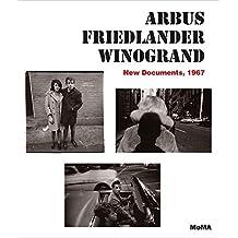 Arbus Friedlander Winogrand : New Documents, 1967