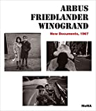 Arbus / Friedlander / Winogrand: New Documents, 1967