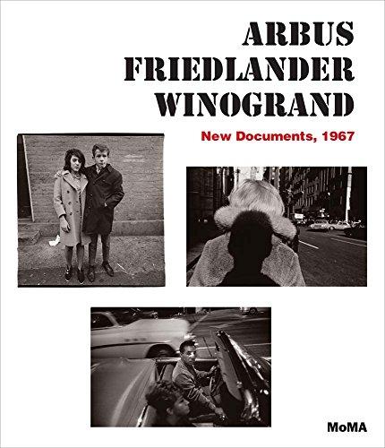 Arbus Friedlander Winogrand : New Documents, 1967 par Sarah Hermanson Meister