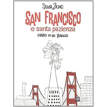 San Francisco E Santa Pazienza. Diario Di Un Viaggio