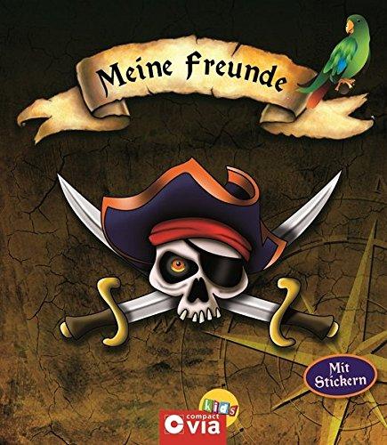 Meine Freunde: Piraten. Freundebuch mit Stickern