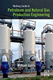 Working Guide to Petroleum and Natural Gas Production Engineering provides an introduction to key concepts and processes in oil and gas production engineering. It begins by describing correlation and procedures for predicting the physical properties ...