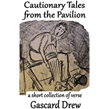 Cautionary Tales from the Pavilion: A short collection of verse (English Edition)