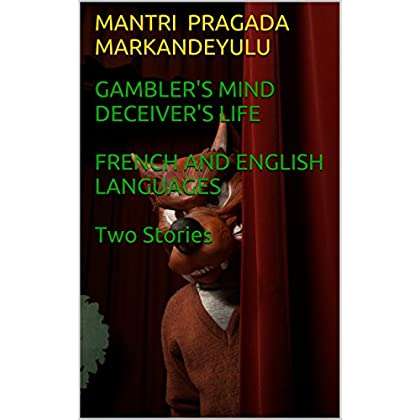 GAMBLER'S MIND  DECEIVER'S LIFE  FRENCH AND ENGLISH LANGUAGES   Two Stories