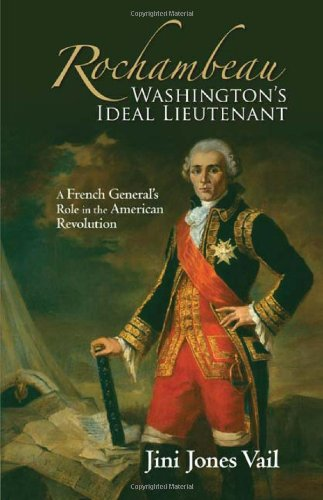 rochambeau-washingtons-ideal-lieutenant-a-french-generals-role-in-the-american-revolution