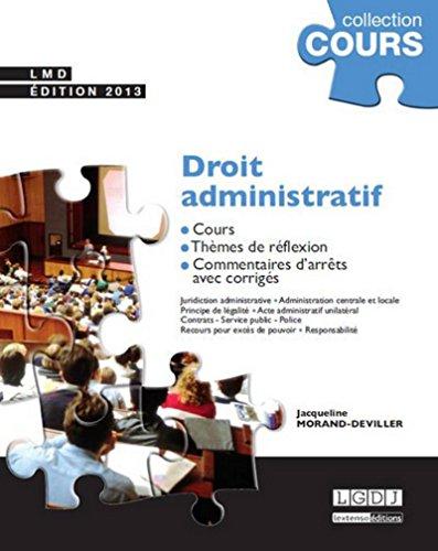 Droit administratif. Cours, thèmes de réflexion, commentaires d'arrêts avec corrigés par Jacqueline Morand-deviller