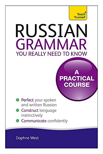 Russian Grammar You Really Need To Know: Teach Yourself (Teach Yourself Grammar) por Daphne West