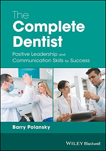The Complete Dentist: Positive Leadership and Communication Skills for Success por Barry Polansky