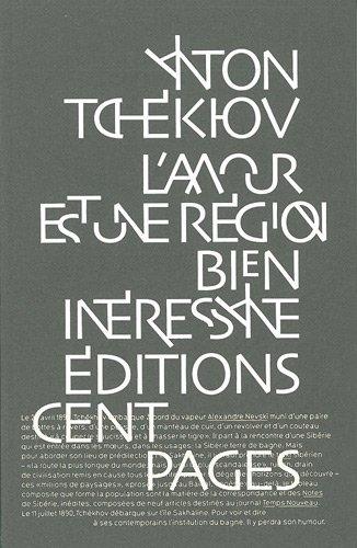 L'amour est une région bien intéressante : Correspondance et Notes de Sibérie par Anton Tchekhov
