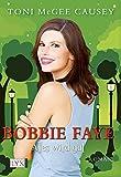Bobbie Faye - Alles wird gut (Faye-Reihe, Band 3)