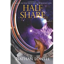 Half Share: Golden Age of the Solar Clipper by Nathan Lowell (20-Oct-2010) Paperback