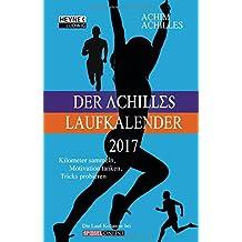 Der Achilles Laufkalender 2017: Taschenkalender