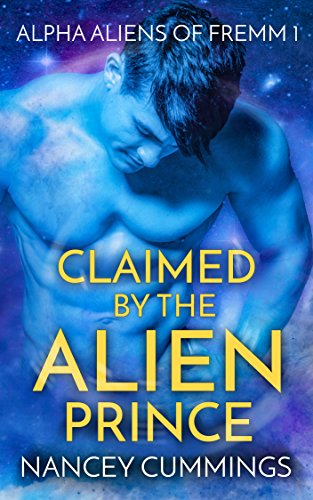 Claimed by the Alien Prince: Alpha Alien Romance (Alpha Aliens of Fremm Book 1) (English Edition)