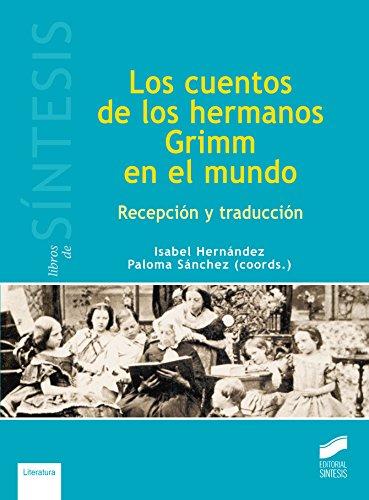 Los cuentos de los hermanos Grimm en el mundo (Libros de Síntesis) por Isabel/Sánchez, Paloma (coordinadoras) Hernández