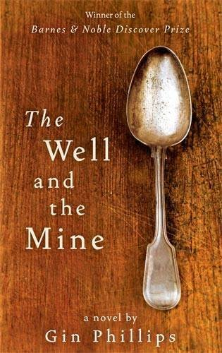 The Well And The Mine By Phillips, Gin