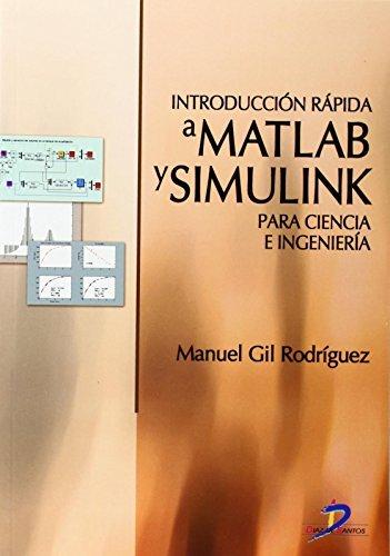 Introducción rápida a MatLab y Simulink para ciencia e ingeniería por Manuel Gil Rodríguez