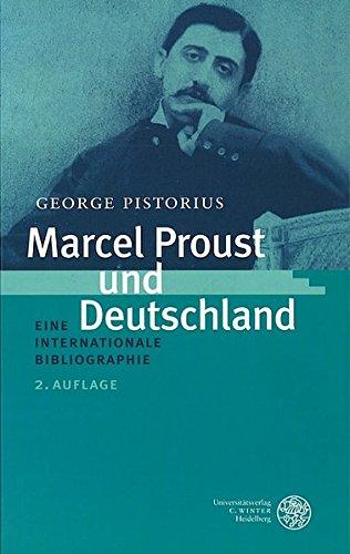 Marcel Proust und Deutschland: Eine internationale Bibliographie (Studia Romanica) -