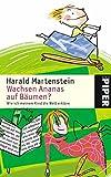 Wachsen Ananas auf Bäumen? Wie ich meinem Kind die Welt erkläre (Piper Taschenbuch, Band 3807)