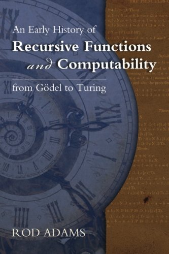 An Early History of Recursive Functions and Computability from Godel to Turing