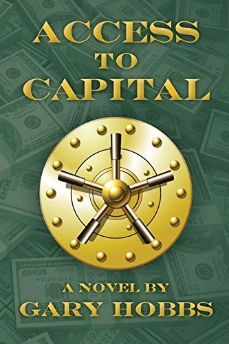 Access to Capital by Gary Hobbs (2015-04-20)