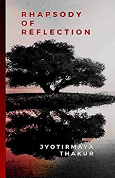 RHAPSODY OF REFLECTION by [Thakur, Jyotirmaya]