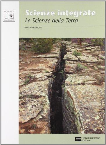 Scienze integrate. Scienze della natura e dell'uomo. Le scienze della rerra. Per le Scuole superiori. Con espansione online