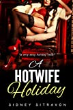 A Hotwife Holiday: (An Interracial Romance)