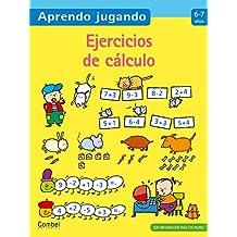 Ejercicios de cálculo 6-7 años (Aprendo jugando) - 9788498257113