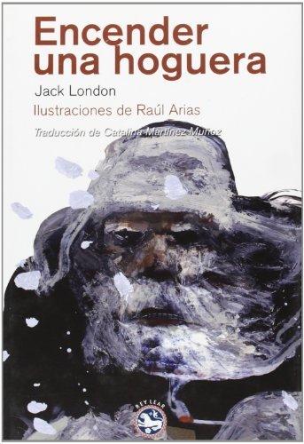 Encender una hoguera by JACK LONDON(1900-01-01)