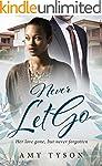 Never Let Go: A Billionaire Widow BWW...