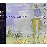 Songtexte von David Wiffen - South of Somewhere