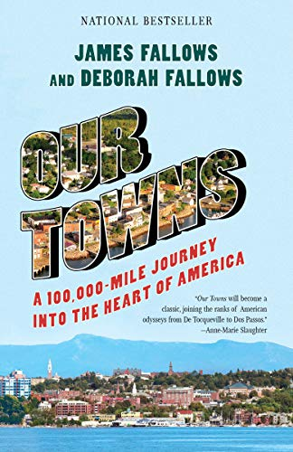Our Towns: A 100,000-Mile Journey into the Heart of America por James Fallows