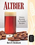 Altbier: History, Brewing Techniques, Recipes (Classic Beer Style Series Book 12) (English Edition)