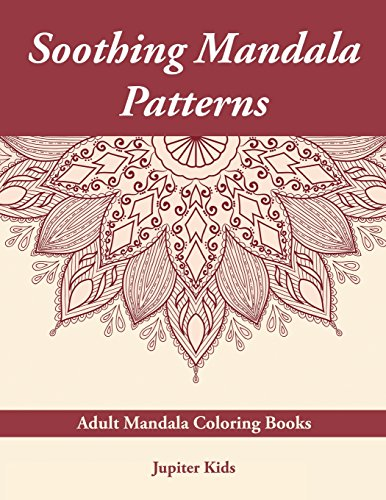 Soothing Mandala Patterns: Adult Mandala Coloring Books