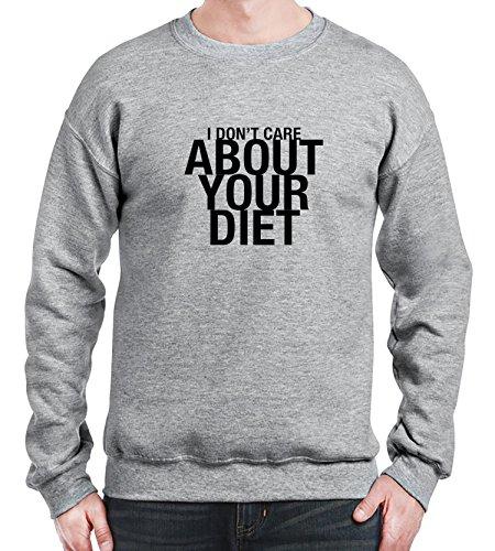 Sweatshirt da uomo con Phrase I Don't Care About Your Diet Funny Slogan stampa. Medium, Grigio