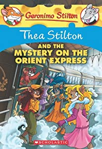Thea Stilton and the Mystery on the Orient Express: 13 (Geronimo Stilton)