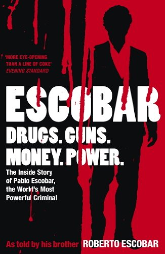 Escobar: The Inside Story of Pablo Escobar, the World's Most Powerful Criminal (English Edition)