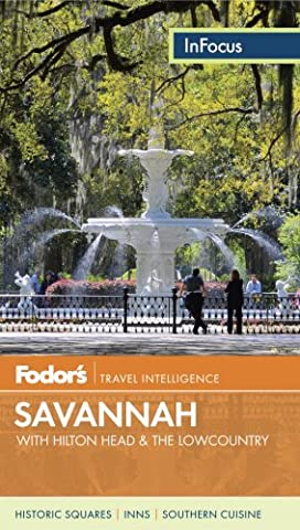 Fodor's In Focus Savannah: with Hilton Head & the Lowcountry (Travel Guide, Band 3)