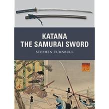 Katana: The Samurai Sword